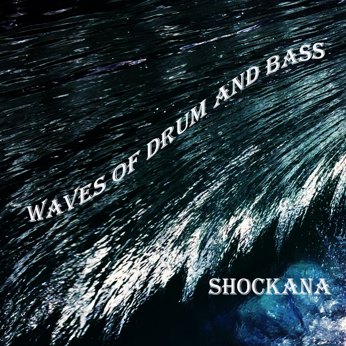WAVES OF DRUM AND BASS, by SHOCKANA
