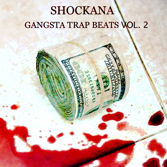 GANGSTA TRAP BEATS VOL. 2, by SHOCKANA