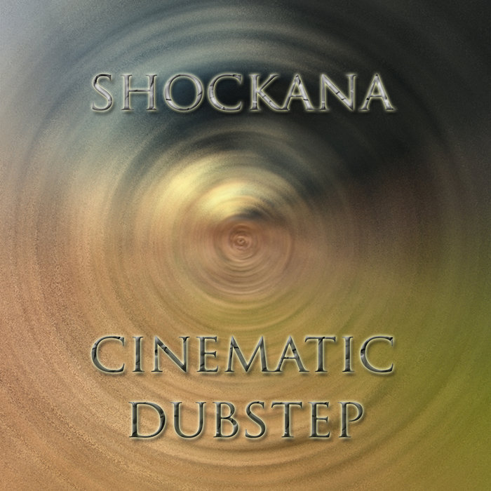 Cinematic Dubstep, by SHOCKANA